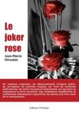 Jean Pierre Chruszez - Le joker rose.