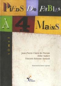Jean-Pierre Claris de Florian et  Abbé Aubert - Pieds de fables à 4 mains - Choix de fables du XVIIIe siècle, Tome 1.