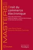 Jean-Pierre Clavier et Alexandra Mendoza-Caminade - Droit du commerce électronique - Sites web, blockchains, publicité digitale, contrats électroniques et données personnelles.