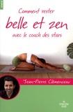 Jean-Pierre Clémenceau - Comment rester belle et zen avec le coach des stars.