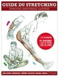 Jean-Pierre Clémenceau et Frédéric Delavier - Guide du stretching - Approche anatomique illustrée.