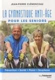 Jean-Pierre Clémenceau - La gymnastique anti-âge pour les seniors.