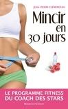 Jean-Pierre Clémenceau - Mincir en 30 jours.