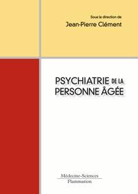 Jean-Pierre Clément - Psychiatrie de la personne âgée.