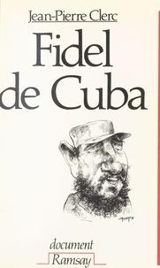 Jean-Pierre Clerc - Fidel de Cuba.