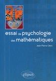 Jean-Pierre Cléro - Essai de psychologie des mathématiques.