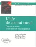 Jean-Pierre Cléro et Thierry Ménissier - L'idée de contrat social - Genèse et crise d'un modèle philosophique.
