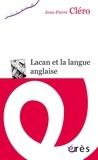 Jean-Pierre Cléro - Lacan et la langue anglaise.