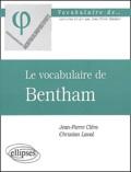 Jean-Pierre Cléro et Christian Laval - Le vocabulaire de Bentham.