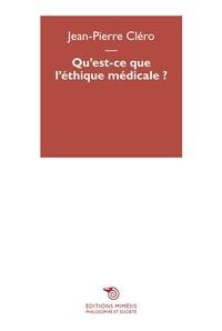 Jean-Pierre Cléro - Qu'est-ce que l'éthique médicale ?.