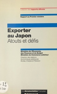Jean-Pierre Cling et Jean-Christophe Donnelier - Exporter au Japon, atouts et défis - Rapport au Premier ministre.