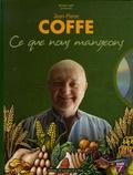 Jean-Pierre Coffe - Ce que nous mangeons - Histoire naturelle des aliments. 1 DVD