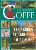 Jean-Pierre Coffe - Les arbres et les arbustes que j'aime.