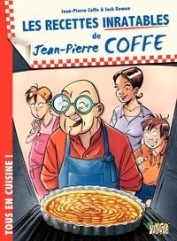Jean-Pierre Coffe et Jack Domon - Les recettes inratables de Jean-Pierre Coffe.