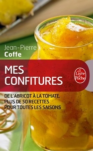 Jean-Pierre Coffe - Mes confitures.