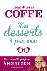 Jean-Pierre Coffe - Mes desserts à prix mini.