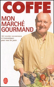 Jean-Pierre Coffe - Mon marché gourmand.