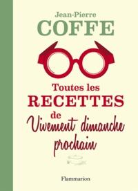 Rhonealpesinfo.fr Toutes les recettes de Vivement dimanche prochain Image
