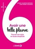 Jean-Pierre Colignon et Pierre-Valentin Berthier - Avoir une belle plume - Trouver son style en toute simplicité.