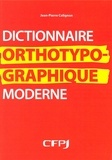 Jean-Pierre Colignon - Dictionnaire orthotypographique moderne.