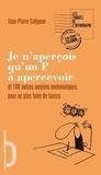 Jean-Pierre Colignon - Je n'aperçois qu'un P à apercevoir - Et 100 autres moyens mnémoniques pour ne plus faire de fautes.