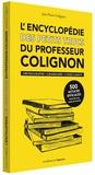 Jean-Pierre Colignon - L'encyclopédie des petits trucs du professeur Colignon - Orthographe, grammaire, conjugaison.