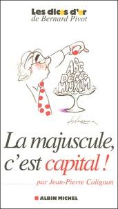 Jean-Pierre Colignon - La majuscule, c'est capital !.