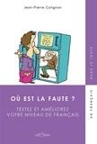 Jean-Pierre Colignon - Où est la faute ? - Testez et améliorez votre niveau de français.
