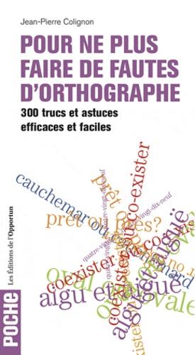 Comment Ne Plus Faire De Fautes D Orthographe