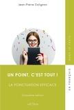 Jean-Pierre Colignon - Un point, c'est tout ! - La ponctuation efficace.