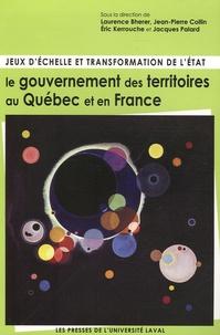 Jean-Pierre Collin et Laurence Bherer - Jeux d'échelle et transformation de l'Etat : le gouvernement des territoires au Québec et en France.