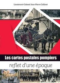 Jean-Pierre Collinet - Les cartes postales pompiers, reflet d'une époque.