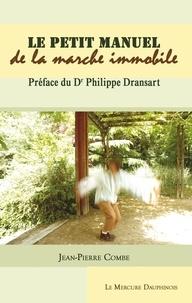 Jean-Pierre Combe - Petit manuel de la marche immobile.