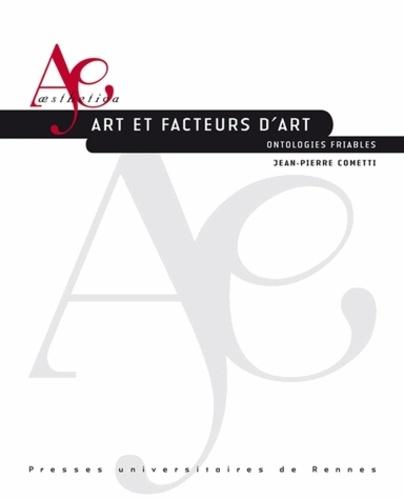 Jean-Pierre Cometti - Artetfacteursd'art - Ontologiesfriables.