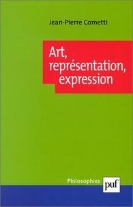 Jean-Pierre Cometti - Art, représentation, expression.
