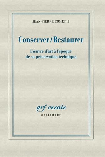 Conserver/Restaurer. L'oeuvre d'art à l'époque de sa préservation technique