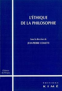 Jean-Pierre Cometti et  Collectif - L'éthique de la philosophie.