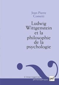 Jean-Pierre Cometti - Ludwig Wittgenstein et la philosophie de la psychologie.