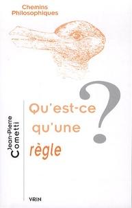Jean-Pierre Cometti - Qu'est-ce qu'une règle ?.