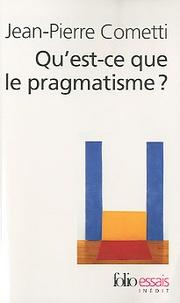 Jean-Pierre Cometti - Qu'est-ce que le pragmatisme ?.