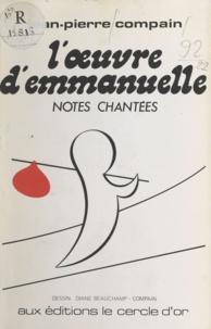 Jean-Pierre Compain et Diane Beauchamp-Compain - L'œuvre d'Emmanuelle - Notes chantées.