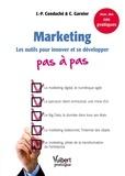 Jean-Pierre Conduche et Cyril Carnier - Le marketing pas à pas - Les outils pour innover et se développer.