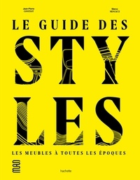 Le guide des styles- Les meubles à toutes les époques - Jean-Pierre Constant |
