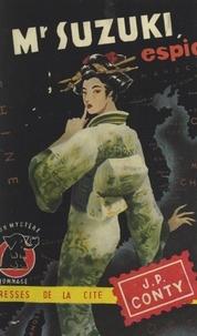 Jean-Pierre Conty - Monsieur Suzuki espion.