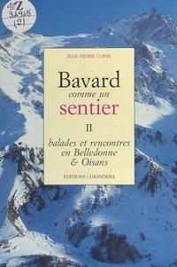 Jean-Pierre Copin - Bavard comme un sentier (2). Balades et rencontres en Belledonne et Oisans.