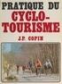 Jean-Pierre Copin et J. Bastien - Pratique du cyclotourisme.