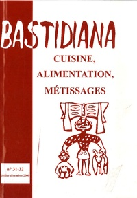 Jean-Pierre Corbeau - Bastidiana 31-32 Cuisine, alimentation, métissage.