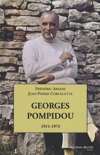 Jean-Pierre Corcelette et Frédéric Abadie - Georges Pompidou - Le désir et le destin.