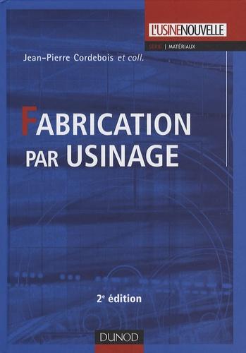 Jean-Pierre Cordebois - Fabrication par usinage.