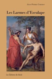 Jean-Pierre Cordray - Les larmes d'Esculape.